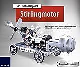 Das Franzis Lernpaket Stirlingmotor, Bauteile und Werkzeug: In drei Stunden einen Universalantrieb für Strom, Licht und Bewegung bauen und erleben