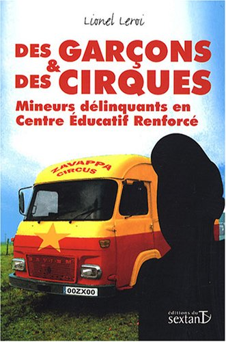 Des Garçons et des Cirques : Mineurs délinquants en Centre Educatif Renforcé
