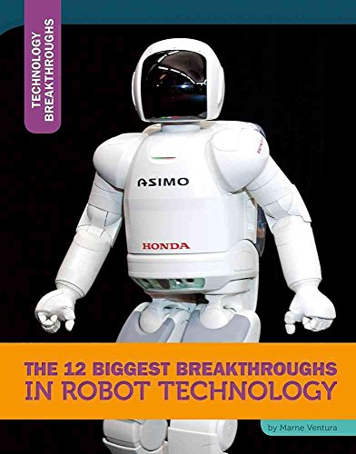 [(The 12 Biggest Breakthroughs in Robot Technology)] [By (author) Marne Ventura] published on (January, 2015)