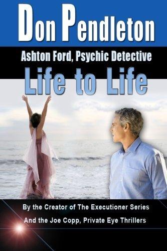 Life To Life: Ashton Ford, Psychic Detective: Ashton Ford Series by Don Pendleton (2010-06-22)