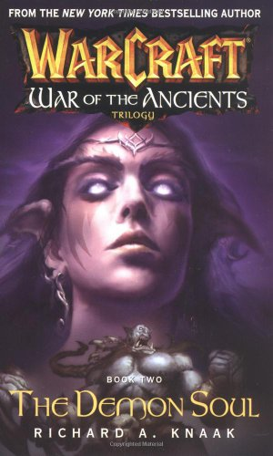 Warcraft: War of the Ancients #2: The Demon Soul (Souls 2 Demon)