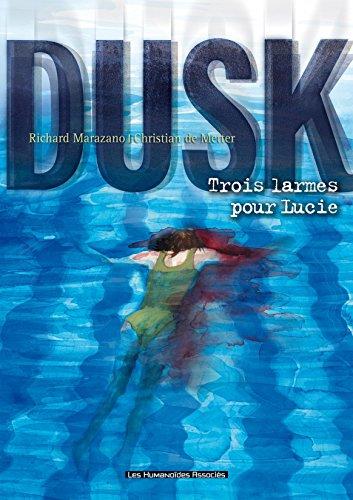 Dusk Vol. 2: Trois larmes pour Lucie par [Marazano, Richard]