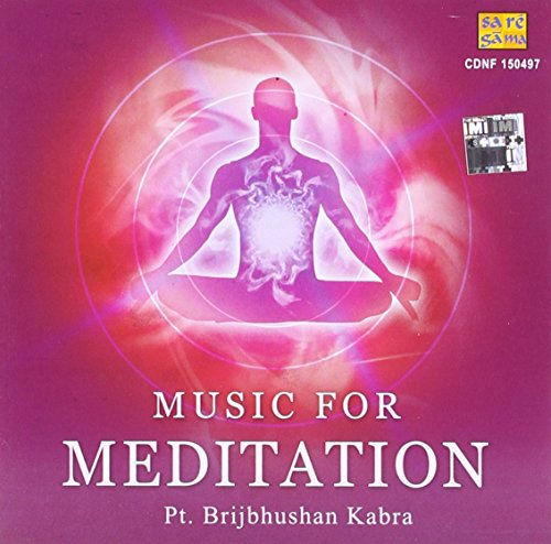 Music For Meditation -Pt. Brij Bhushan Kabra