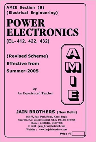 AMIE - Section (B) Power Electronics (EL- 412, 422, 432) Electrical Engineering Solved and Unsolved Paper