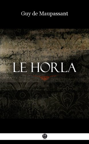Le Horla: et autres nouvelles