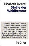 Stoffe der Weltliteratur: Ein Lexikon dichtungsgeschichtlicher Längsschnitte (Kröners Taschenausgaben (KTA))