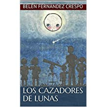 Los Cazadores de Lunas (Spanish Edition)