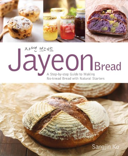 Jayeon Bread: A Step-by-step Guide to Making No-knead Breadwith Natural Starters: A Step by Step Guide to Making No-knead Bread with Natural Starters por Sangjin Ko