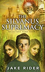 The Silvanus Supremacy: Reluctant HERO 1