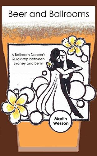 Beer and Ballrooms: A Ballroom Dancer's Quickstep between Sydney and