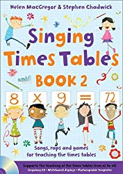 Singing Subjects Singing Times Tables Book 2: Songs, raps and games for teaching the times tables