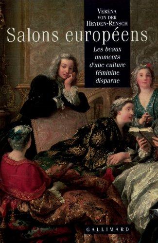 Salons européens: Les beaux moments d'une culture féminine disparue