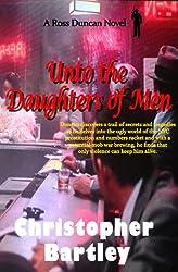 Unto The Daughters Of Men: A Ross Duncan Novel (Ross Duncan Novels Book 5)