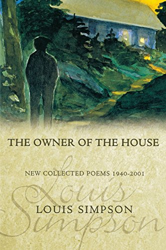The Owner of the House: New Collected Poems 1940-2001 (American Poets Continuum) por Louis Simpson