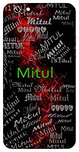 Mitul (Limited, Friend) Name & Sign Printed All over customize & Personalized!! Protective back cover for your Smart Phone : Apple iPhone 6