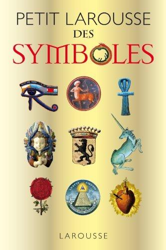 Petit Larousse des symboles par Robert Olorenshaw