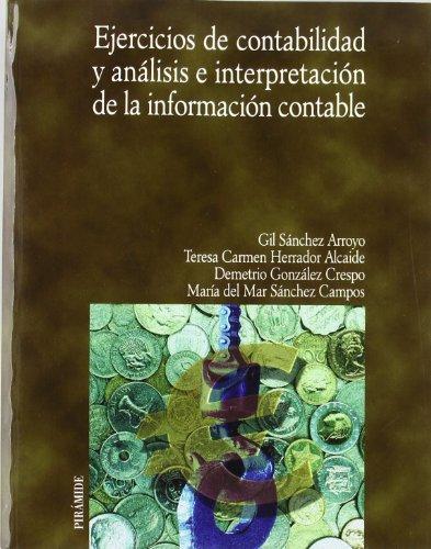 Ejercicios de contabilidad y análisis e interpretación de la información contable (Economía Y Empresa) por Gil Sánchez Arroyo