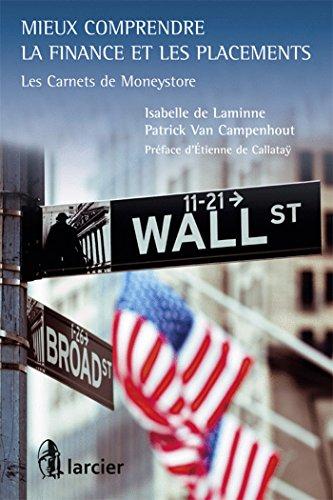 Mieux comprendre la finance et les placements: Les carnets de Moneystore