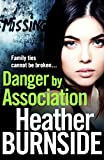 Danger by Association (The Riverhill Trilogy Book 3) by Heather Burnside