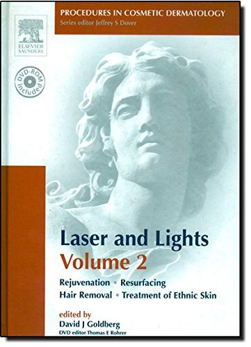 Lasers and Lights: Rejuvenation Resurfacing Hair Removal Treatment of Ethnic Skin: 2 (Procedures in Cosmetic Dermatology) by David Goldberg MD JD (2005-03-22)