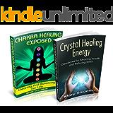 Healing:  Crystals, Chakras, Self Healing: Energy Work For Self Healing Box Set (Chakra Balancing, Chakra Clearing, Self Healing, Anxiety Relief, Stress ... Chronic Illness, Healing) (English Edition)
