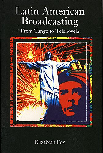 Latin American Broadcasting: From Tango to Telenova: From Tango to Telenovela