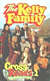 The Kelly Family - Cross Roads 1 [VHS]
