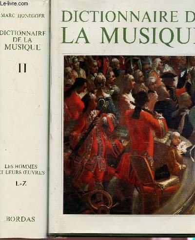 DICTIONNAIRE DE LA MUSIQUE- EN 2 VOLUMES : LES HOMMES ET LEURS OEUVRES - TOME I / A-K + TOME II : L-Z.