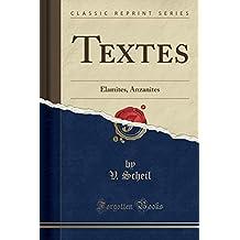 Textes: Élamites, Anzanites (Classic Reprint)