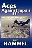 Aces Against Japan II: The American Aces Speak