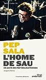 Pep Sala. L'Home De Sau (Rockcol·lecció)