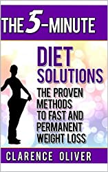 Diet Solutions: The Proven Methods To Fast and Permanent Weight Loss (The 5-Minute Solutions) (English Edition)