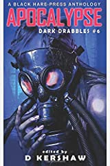 APOCALYPSE: An Apocalyptic Microfiction Anthology (Dark Drabbles) Paperback