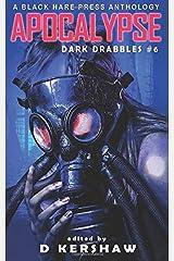 APOCALYPSE: An Apocalyptic Microfiction Anthology (Dark Drabbles) Paperback