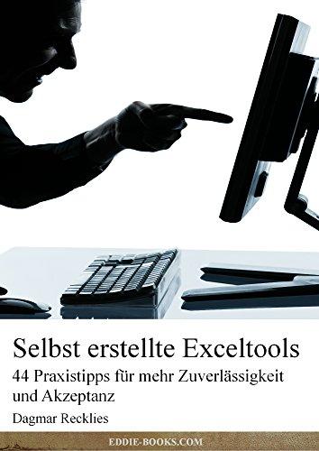 Selbst erstellte Exceltools: 44 Praxistipps für mehr Zuverlässigkeit und Akzeptanz (German Edition) por Dagmar Recklies