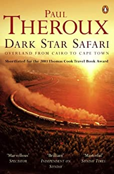 Dark Star Safari: Overland from Cairo to Cape Town by [Theroux, Paul]
