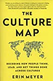 The Culture Map - Decoding How People Think, Lead, and Get Things Done Across Cultures