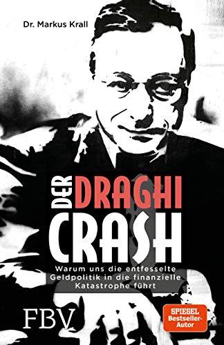 Der Draghi-Crash: Warum uns die entfesselte Geldpolitik in die finanzielle Katastrophe führt (Mensch Auf Bank Der)