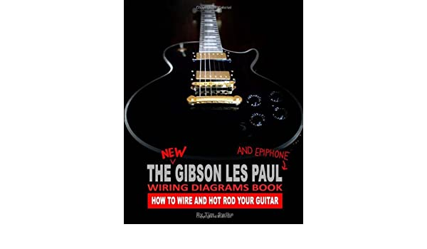 buy the new gibson les paul wiring diagrams book how to wire and rh amazon in