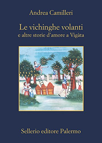 Le vichinghe volanti: a altre storie d'amore a Vigàta
