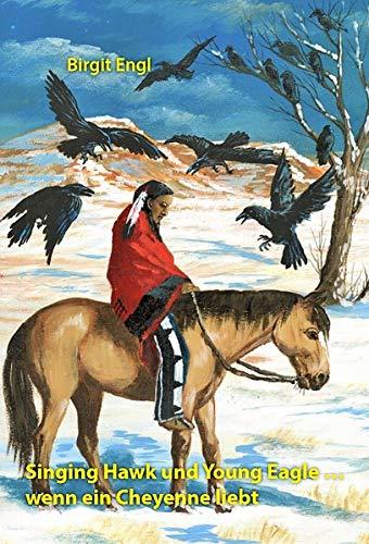 Singing Hawk und Young Eagle - Wenn ein Cheyenne liebt -