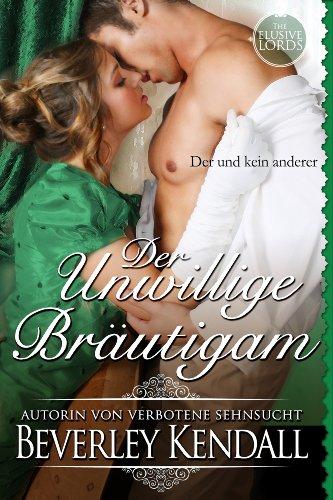 Buchseite und Rezensionen zu 'Der Unwillige Bräutigam (The Elusive Lords)' von Beverley Kendall