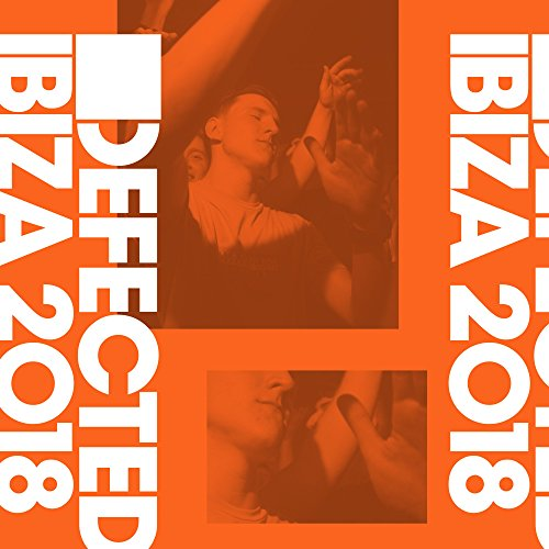 Defected Ibiza 2018 [Explicit]