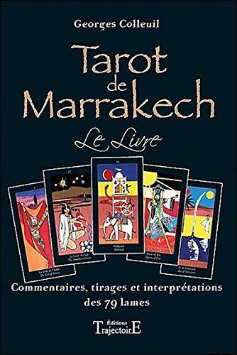 Tarot de Marrakech - Le livre : Commentaires, tirages et interprétations des 79 lames par Georges Colleuil