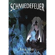 Schmiedefeuer: Feuersänger-Trilogie II