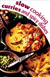 Slow Cooking Curries and Spicy Dishes - all the slow cooker recipes you need