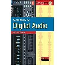 Sound Advice on Digital Audio (Instantpro) by Bill A. Gibson (2004-12-10)