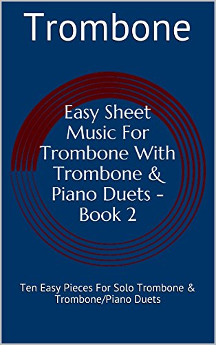 Sheet Greensleeves Music Piano (Easy Sheet Music For Trombone With Trombone & Piano Duets Book 2: Ten Easy Pieces For Solo Trombone & Trombone/Piano Duets (English Edition))
