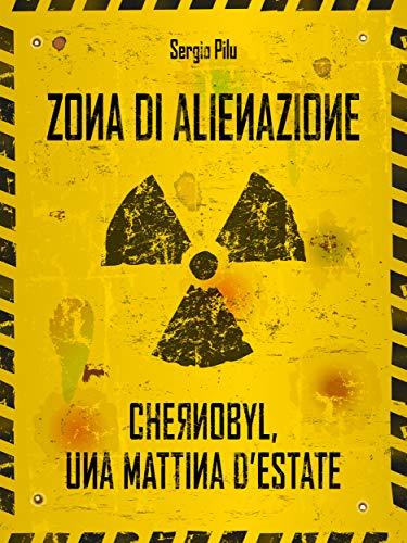 Zona di alienazione: Chernobyl, una mattina d'estate (Italian Edition)