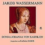 Donna Johanna von Kastilien - Jakob Wassermann